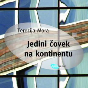 "Terezija Mora: ""Jedini čovek na kontinentu"""