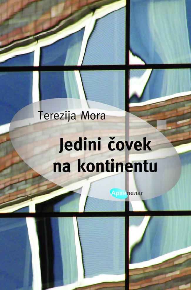 Naslovnica_Terezija_Mora_Jedini_čovek_na_kontinentu