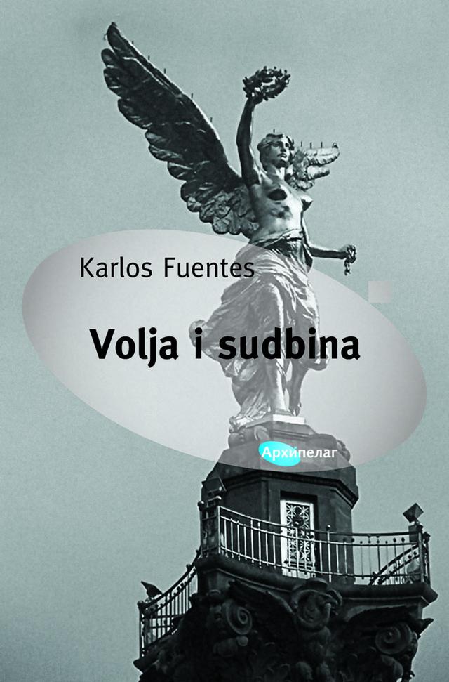 """Politički triler Karlosa Fuentesa: """"Volja i sudbina"""""""