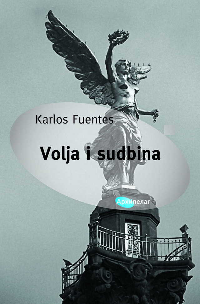 Naslovna_Karlos Fuentes Volja i sudbina