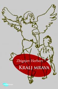 Naslovnica_Zbignjev Herbert Kralj mrava