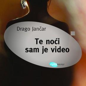 """Te noći sam je video"" – novi roman Draga Jančara na srpskom"
