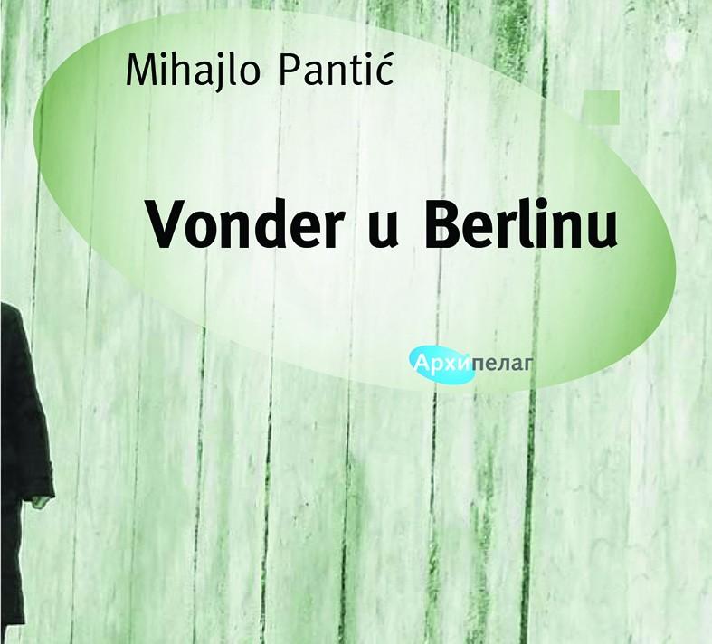 Arhipelag-Mihajlo Pantić Vonder u Berlinu