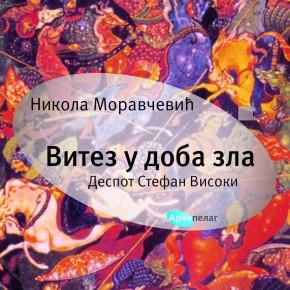 Nova izdanja istorijskih romana Nikole Moravčevića