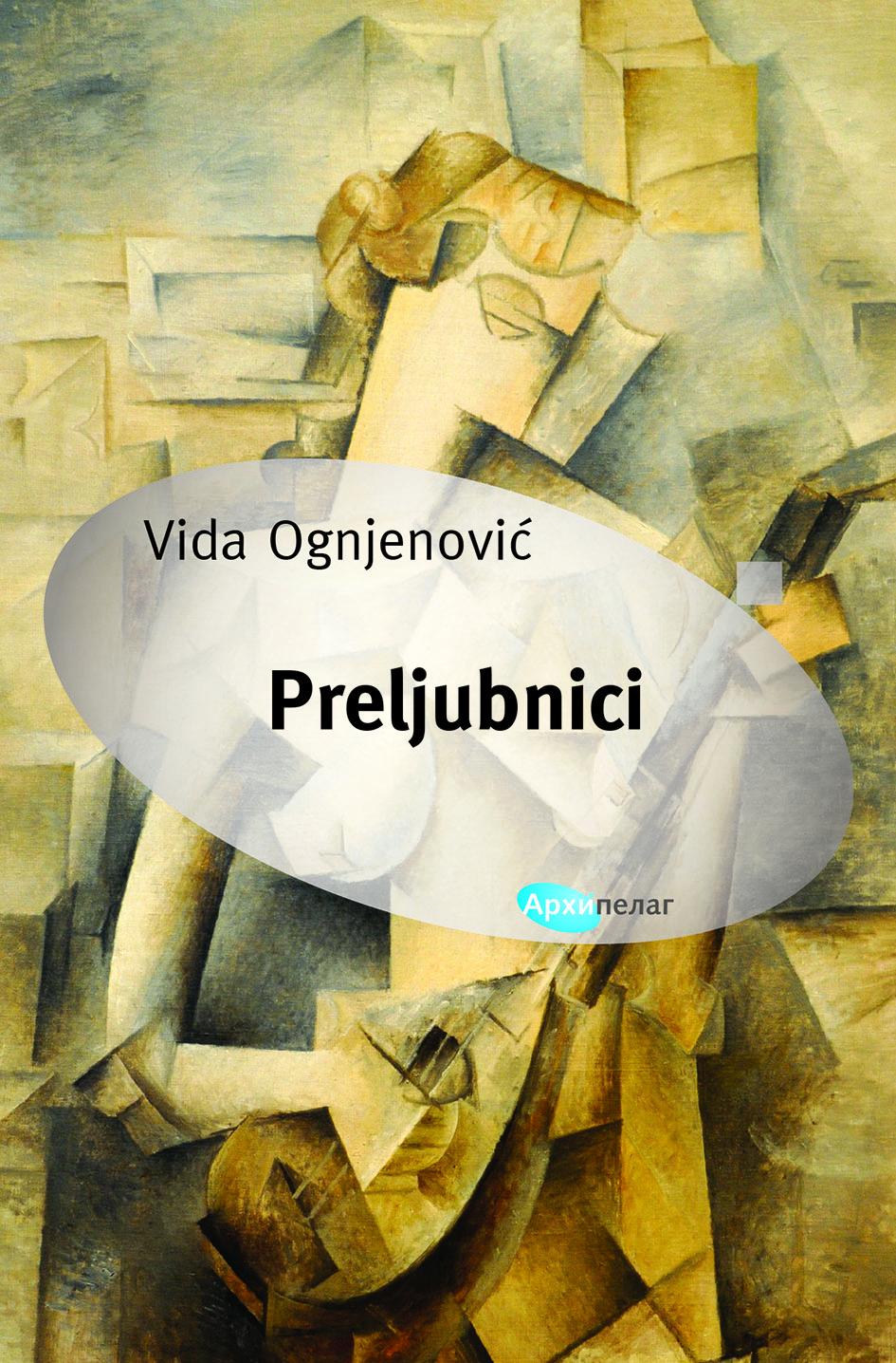 Preljubnici Vide Ognjenović u izdanju Arhipelaga