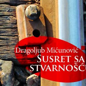 SUSRET SA STVARNOŠĆU: knjiga eseja i razgovora Dragoljuba Mićunovića