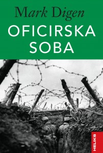 OFICIRSKA SOBA Marka Digena: roman o potrazi za izgubljenim identitetom