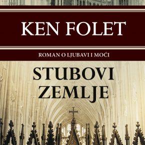 STUBOVI ZEMLJE – novo izdanje najprodavanijeg romana Kena Foleta