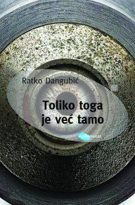 arhipelag-Ratko_Dangubic_Toliko_toga_je_vec_tamo