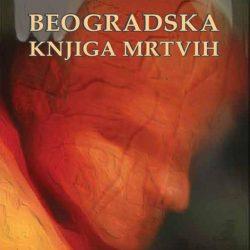 BEOGRADSKA KNJIGA MRTVIH – priča o egipatskoj mumiji u Beogradu (POKLON KNJIGA)