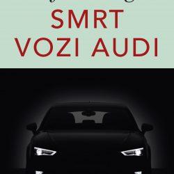 """SMRT VOZI AUDI – """"roman na putu"""" o životima izgubljene generacije"""