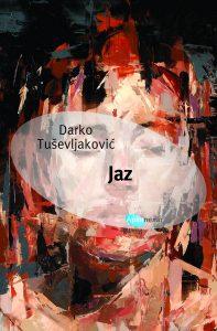 "Darko Tuševljaković dobitnik Evropske nagrade za književnost za roman ""Jaz"""