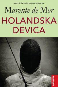 HOLANDSKA DEVICA: roman o prošlosti i sadašnjosti, tradiciji i mladosti