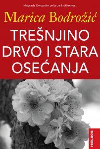 TREŠNJINO DRVO I STARA OSEĆANJA:  roman o ljudima, sudbinama i slučajnostima
