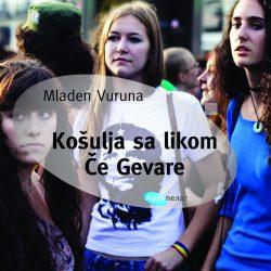 Košulja sa likom Če Gevare: novi roman Mladena Vurune