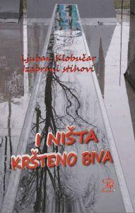 Ispovest ćutljivih priča: poezija Ljubana Klobučara