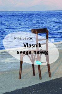 """""""Knjige u ruke"""" Nina-Savcic-Vlasnik-svega-naseg-198x300"""